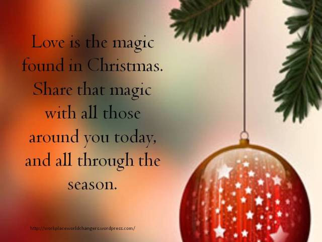 Christmas Magic Quote  good Christmas quotes Workplace Worldchangers