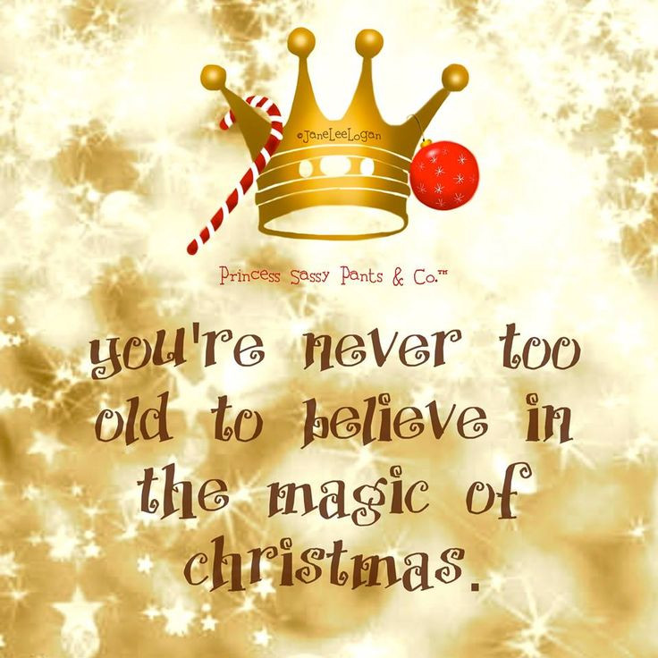 Christmas Magic Quote  265 best Princess Sassy Pants images on Pinterest
