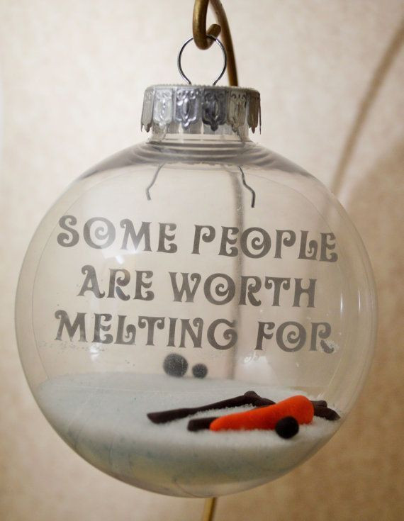 Christmas Ornament Quotes  Some People Are Worth Melting For s and