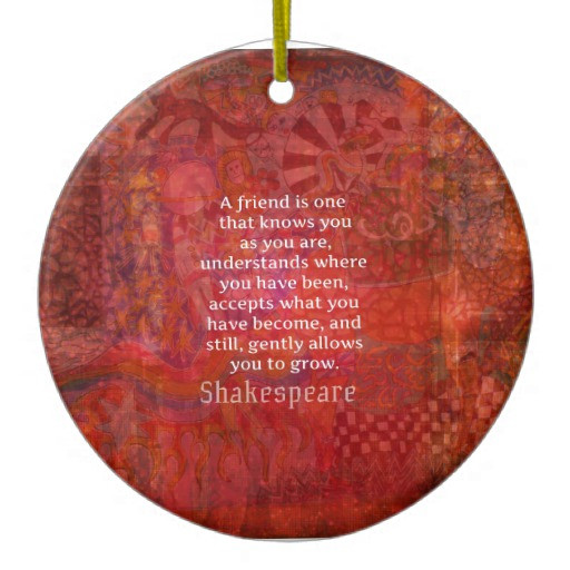 Christmas Ornament Quotes  Shakespeare FRIENDSHIP Quote Double Sided Ceramic Round