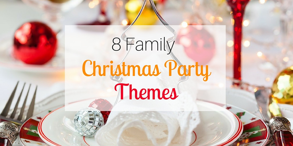 Christmas Party Ideas For Families  8 Family Christmas Party Themes