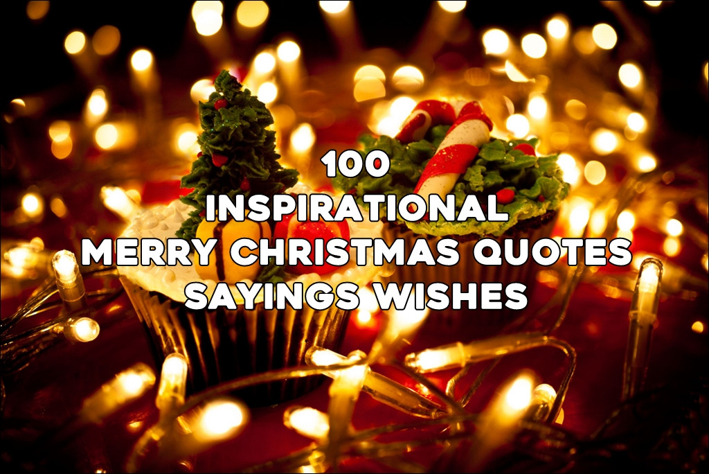 Christmas Quotes And Sayings  Top 100 Inspirational Merry Christmas Quotes Sayings Wishes