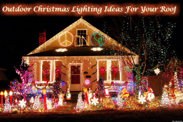 Christmas Rooftop Decorating Ideas  Outdoor Christmas Lighting Ideas For Your Roof
