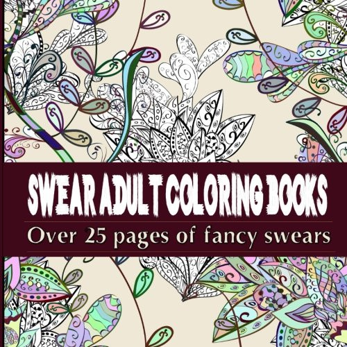 Discount Adult Coloring Books  Cheapest copy of Swear Adult Coloring Books Over 25