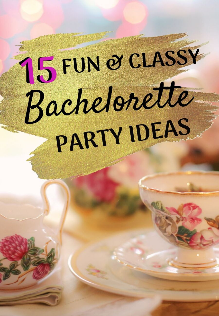 Fun Bachelorette Party Ideas  15 Bachelorette Party Ideas for a Fun & Classy Weekend