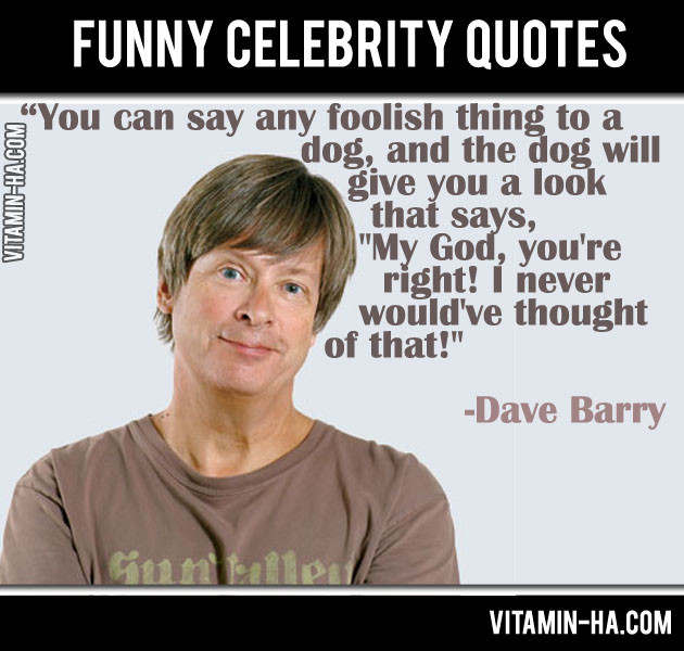 Funny Celebrity Quotes  10 Funny Celebrity Quotes