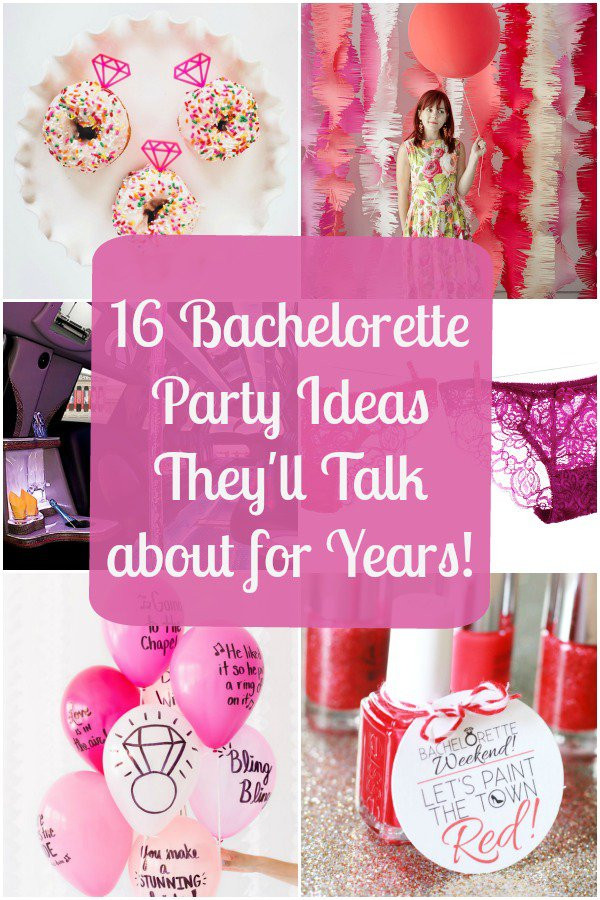 Great Bachelorette Party Ideas  16 Bachelorette Party Ideas They ll Talk about for Years