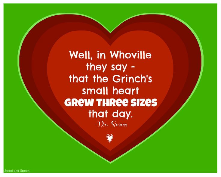 Grinch Christmas Quote  Well in Whoville they say that the Grinch s small heart