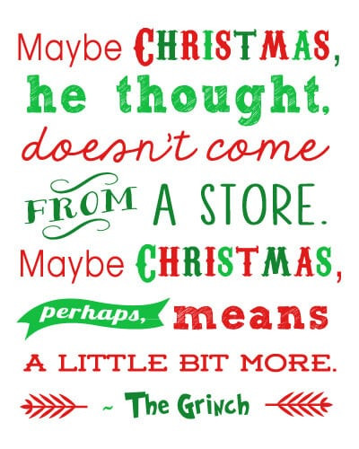 Grinch Christmas Quote  Free Christmas Printables Grinch Quote 15 more