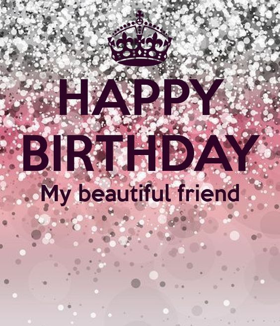 Happy Birthday To A Beautiful Woman Quotes  Happy Birthday My Beautiful Friend s and