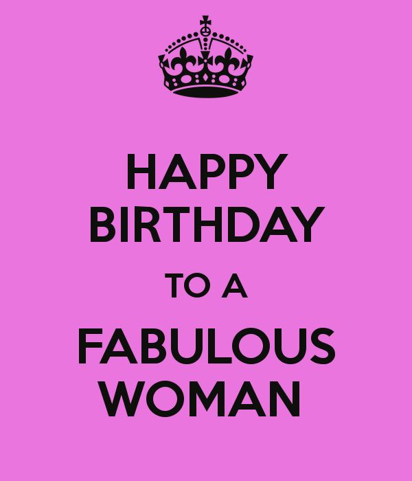 Happy Birthday To A Beautiful Woman Quotes  HAPPY BIRTHDAY TO A FABULOUS WOMAN