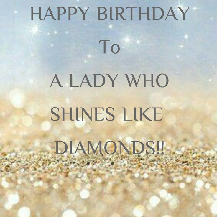 Happy Birthday To A Beautiful Woman Quotes  Happy Birthday Shines like Diamonds Shines Like a Diamond