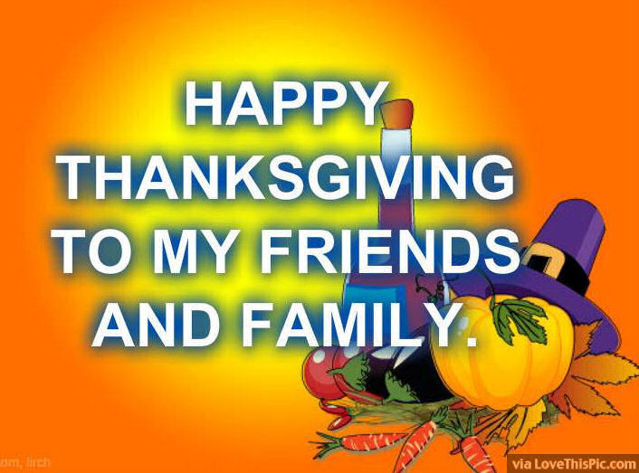Happy Thanksgiving Quotes For Friends  Happy Thanksgiving To My Friends And Family