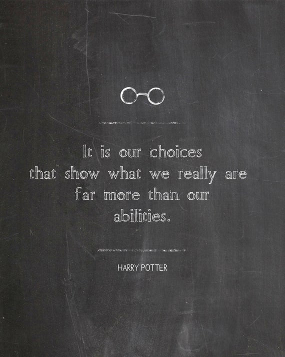 Harry Potter Quotes For Graduation  Choices Harry Potter Movie Quotes 8x10 Digital File