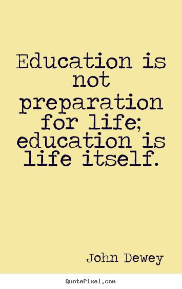 John Dewey Quotes On Education  25 Best Ideas about Educational Quotes For Students on