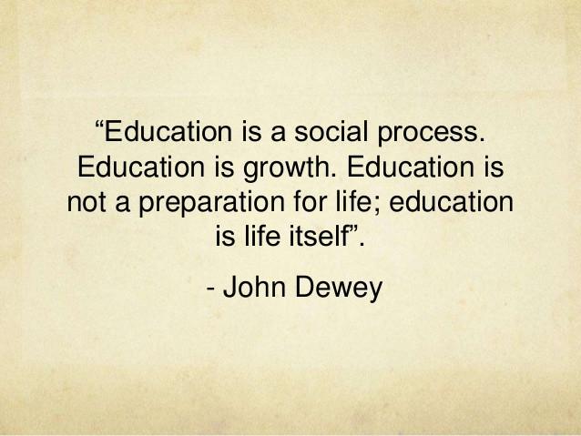 John Dewey Quotes On Education  Education inspiration quotes