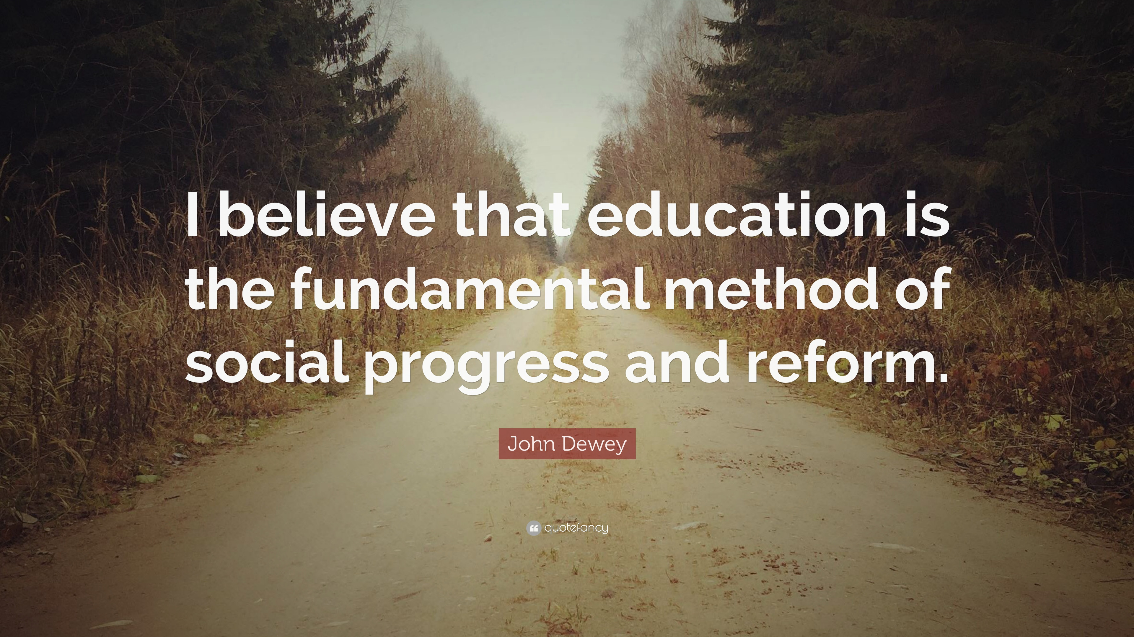 """John Dewey Quotes On Education  John Dewey Quote """"I believe that education is the"""