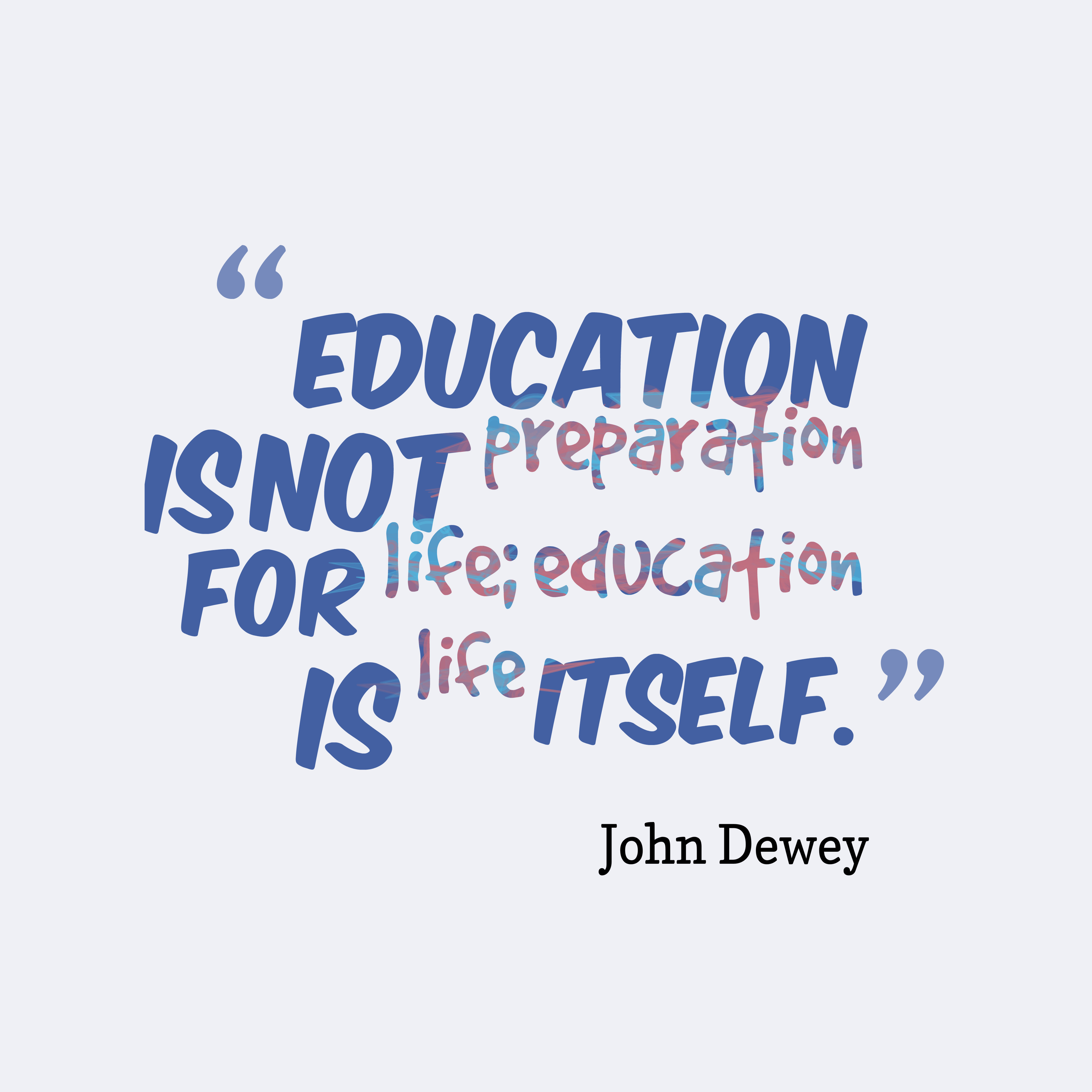 John Dewey Quotes On Education  Picture John Dewey quote about education