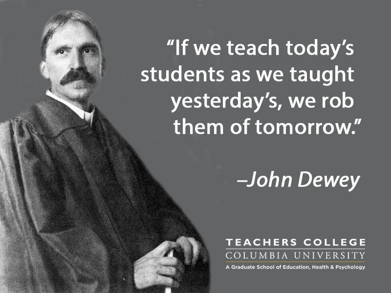 John Dewey Quotes On Education  Are we robbing students of tomorrow Long View on Education