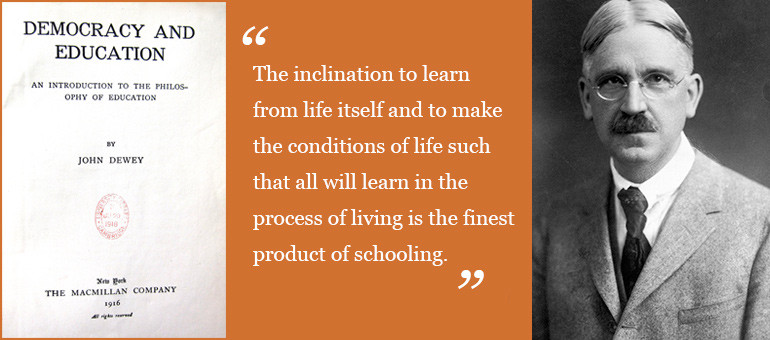 John Dewey Quotes On Education  Dewey s Democracy and Education 100 years on Faculty