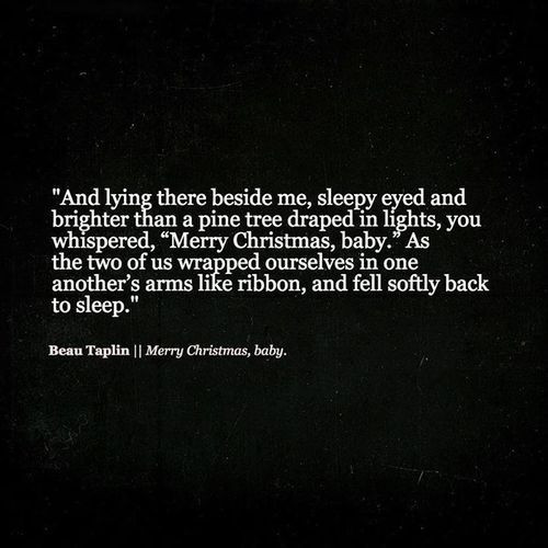 Merry Christmas Baby Quotes  194 best images about Beau Taplin Quotes on Pinterest