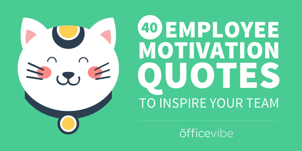 Motivational Quotes For Employees From Managers  40 Employee Motivation Quotes To Inspire Your Team