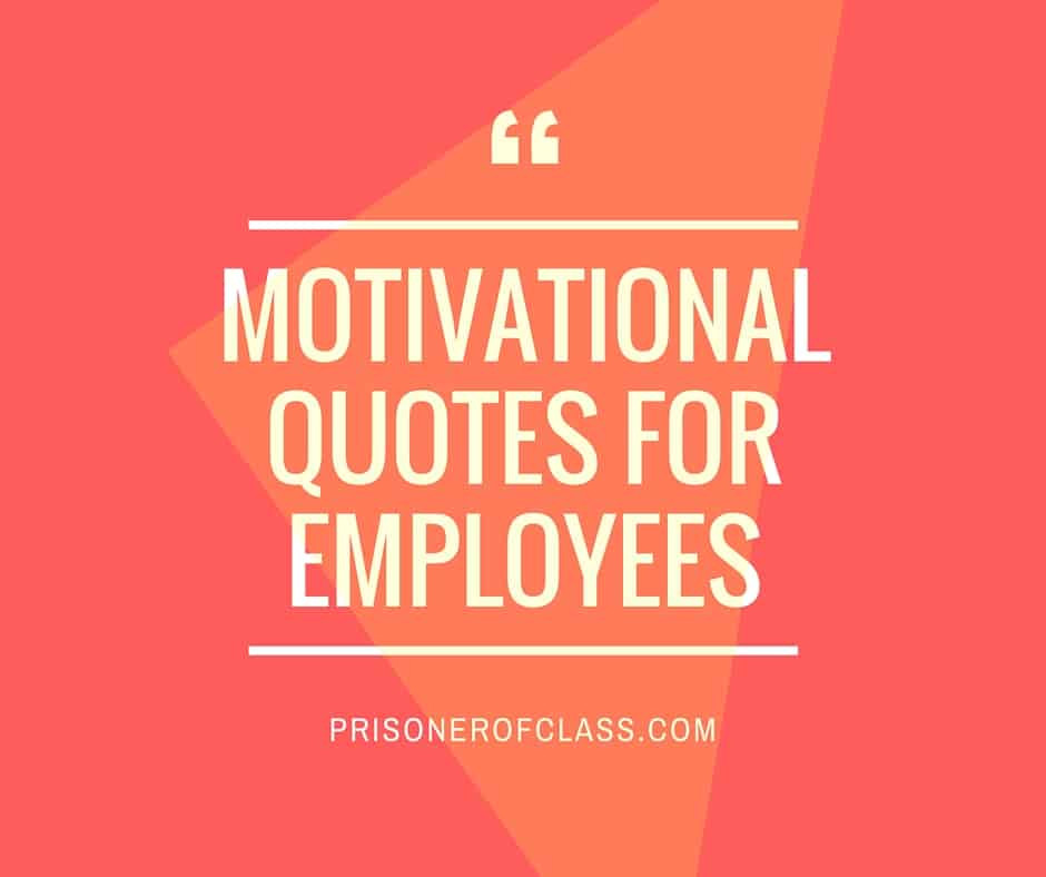 Motivational Quotes For Employees From Managers  101 KickAss Motivational Quotes To Get Your Employees