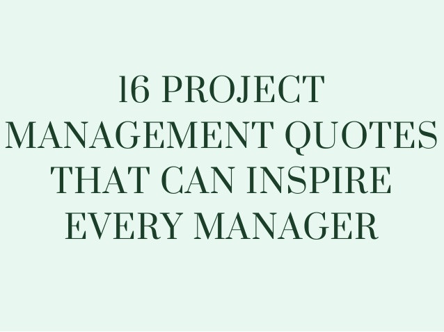 Motivational Quotes For Employees From Managers  16 project management quotes that can inspire every manager