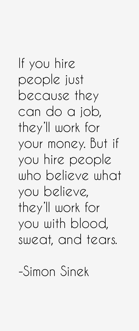 Motivational Quotes For Employees From Managers  Simon Sinek Quotes Great Hiring advice for fi…
