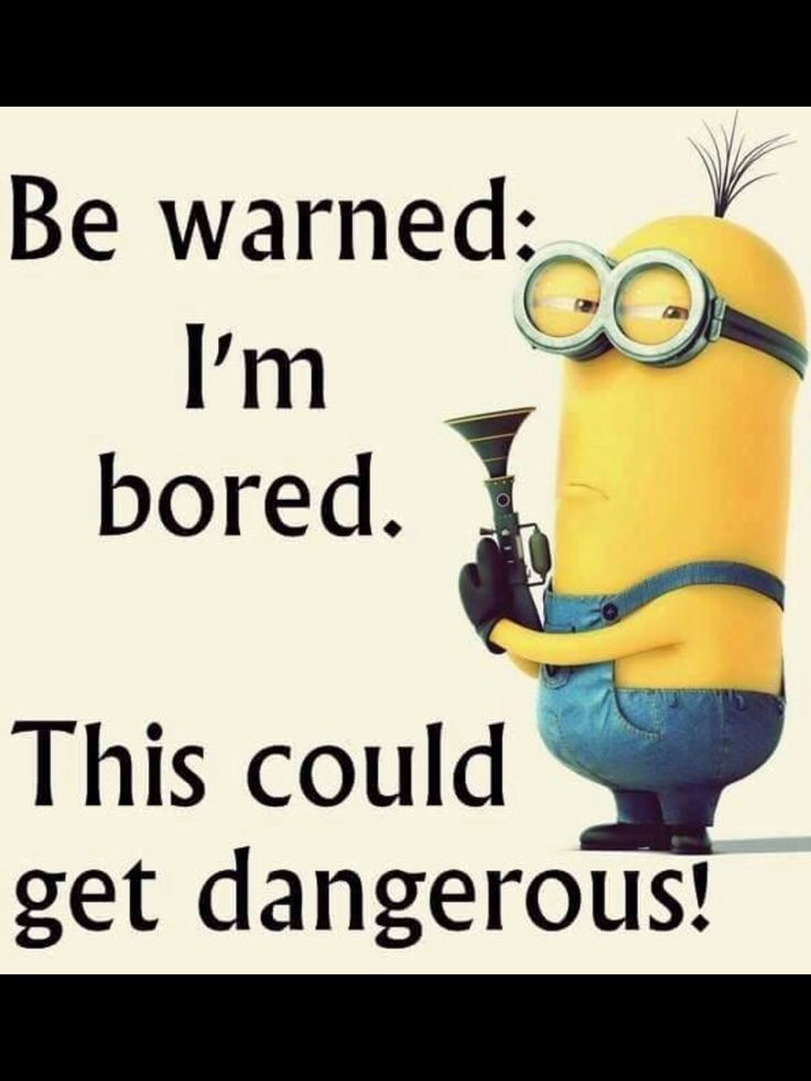 Pictures With Funny Quotes  Be Warned I m Bored This Could Get Dangerous