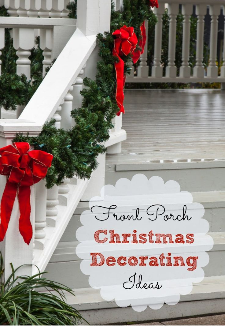 Porch Christmas Decorations  1000 ideas about Christmas Front Porches on Pinterest