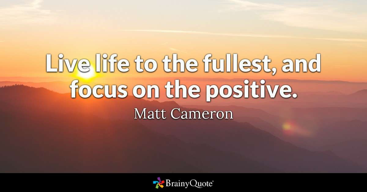 Positive Quotes For Life  Live life to the fullest and focus on the positive