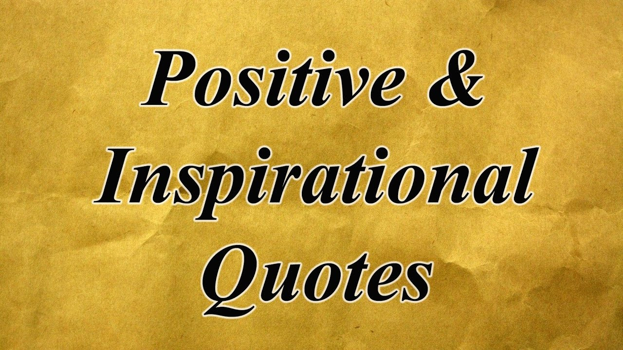 Positive Quotes For Life  Positive & Inspirational Quotes about Life Love