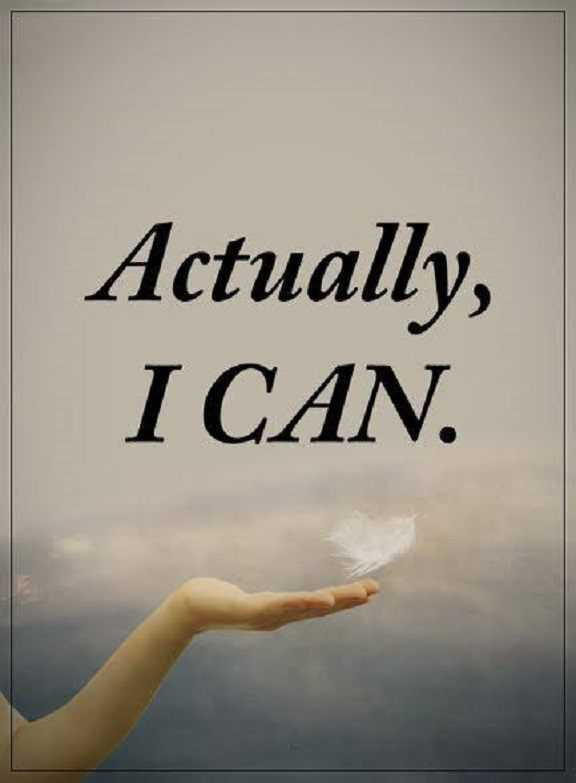 Positive Quotes For Life  Inspirational life Quotes Positive sayings Actually I Can