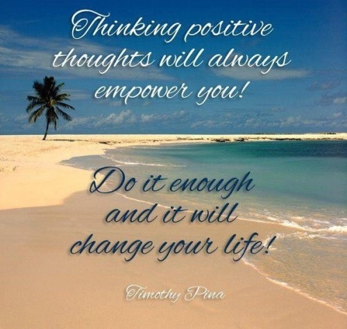 Positive Thinking Quotes Images  Thinking Positive Thoughts s and