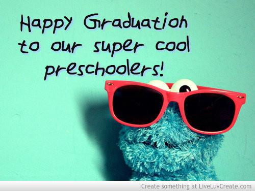 Preschool Graduation Quote  Cute Preschool Graduation Quotes QuotesGram