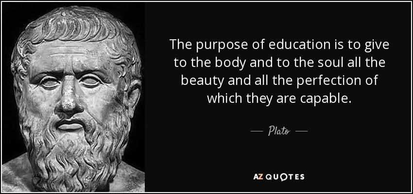 Purpose Of Education Quotes  Plato quote The purpose of education is to give to the