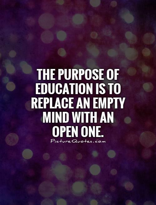 Purpose Of Education Quotes  Open Mind Quotes Open Mind Sayings