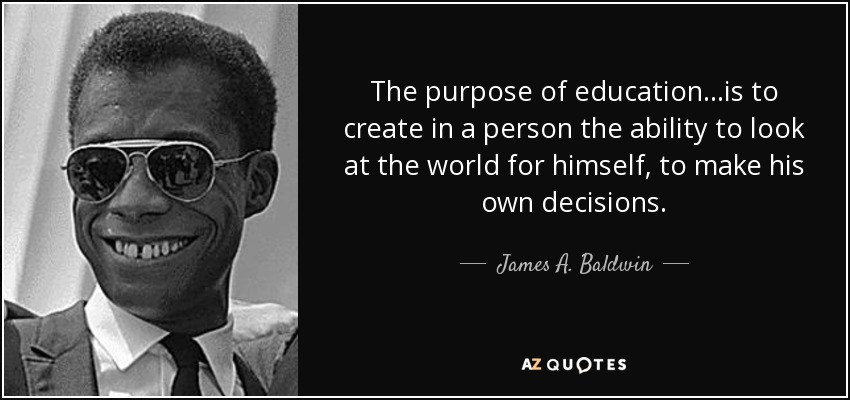 Purpose Of Education Quotes  James A Baldwin quote The purpose of education to