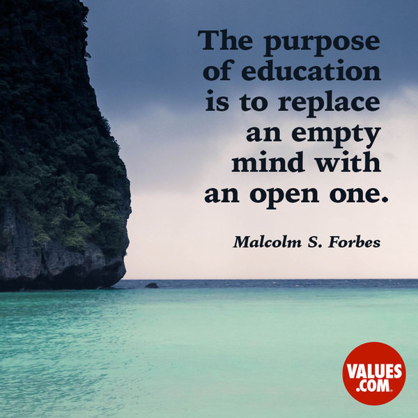 "Purpose Of Education Quotes  ""The purpose of education is to replace an empty mind with"