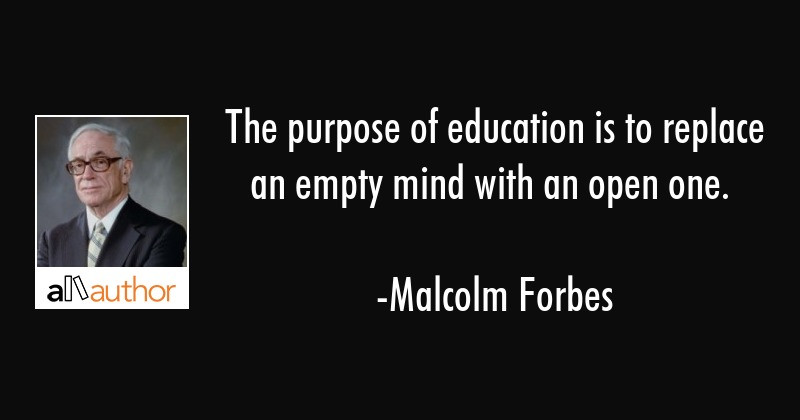 Purpose Of Education Quotes  The purpose of education is to replace an Quote