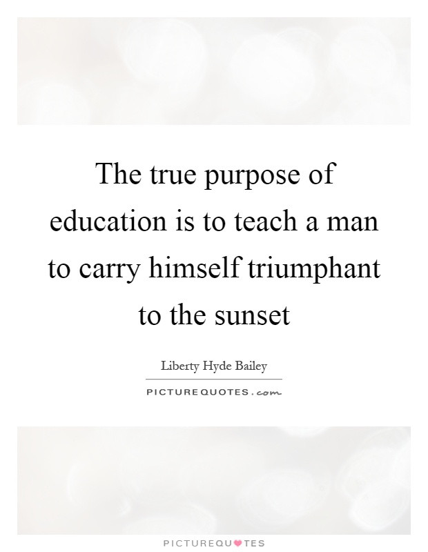 Purpose Of Education Quotes  Purpose Education Quotes & Sayings