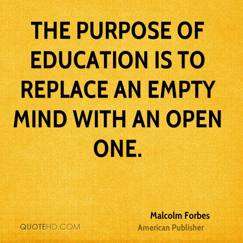 Purpose Of Education Quotes  Malcolm Forbes Education Quotes
