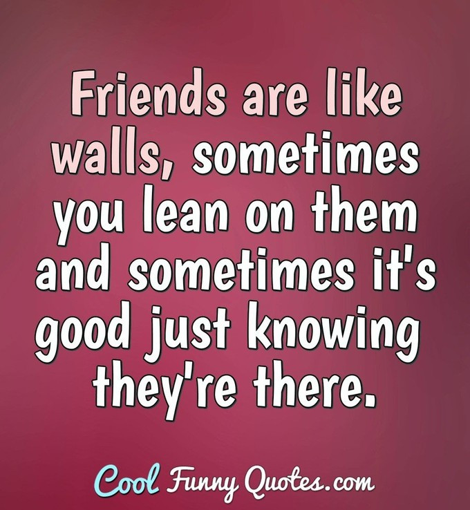 Quotes About Friendship  Friend Quotes Cool Funny Quotes