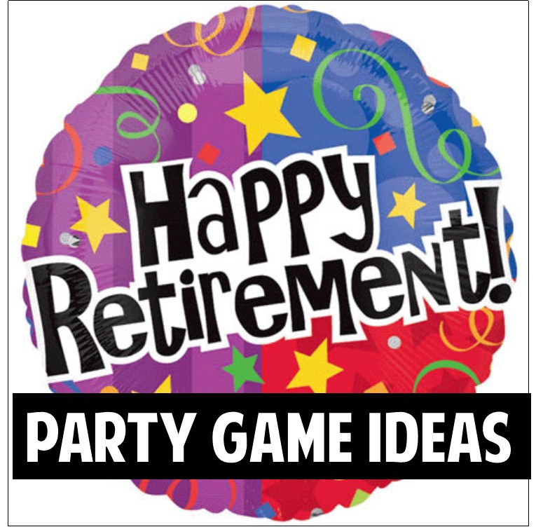 Retirement Party Game Ideas  Best Adult Party Games
