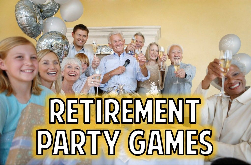 Retirement Party Game Ideas  Fun list of retirement party games to help make your