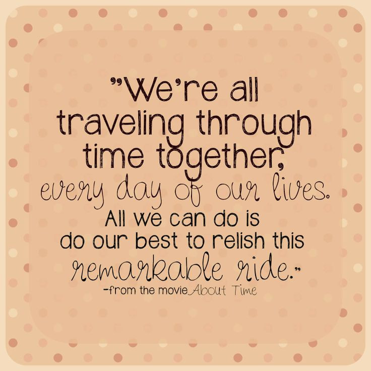"Romantic Quotes About Time  LOVE this quote from the movie About Time ""We re all"