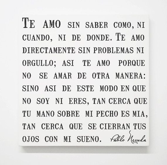 Romantic Quotes In Spanish  Spanish Pablo Neruda Love Canvas Sonnet 17 Poem Romantic
