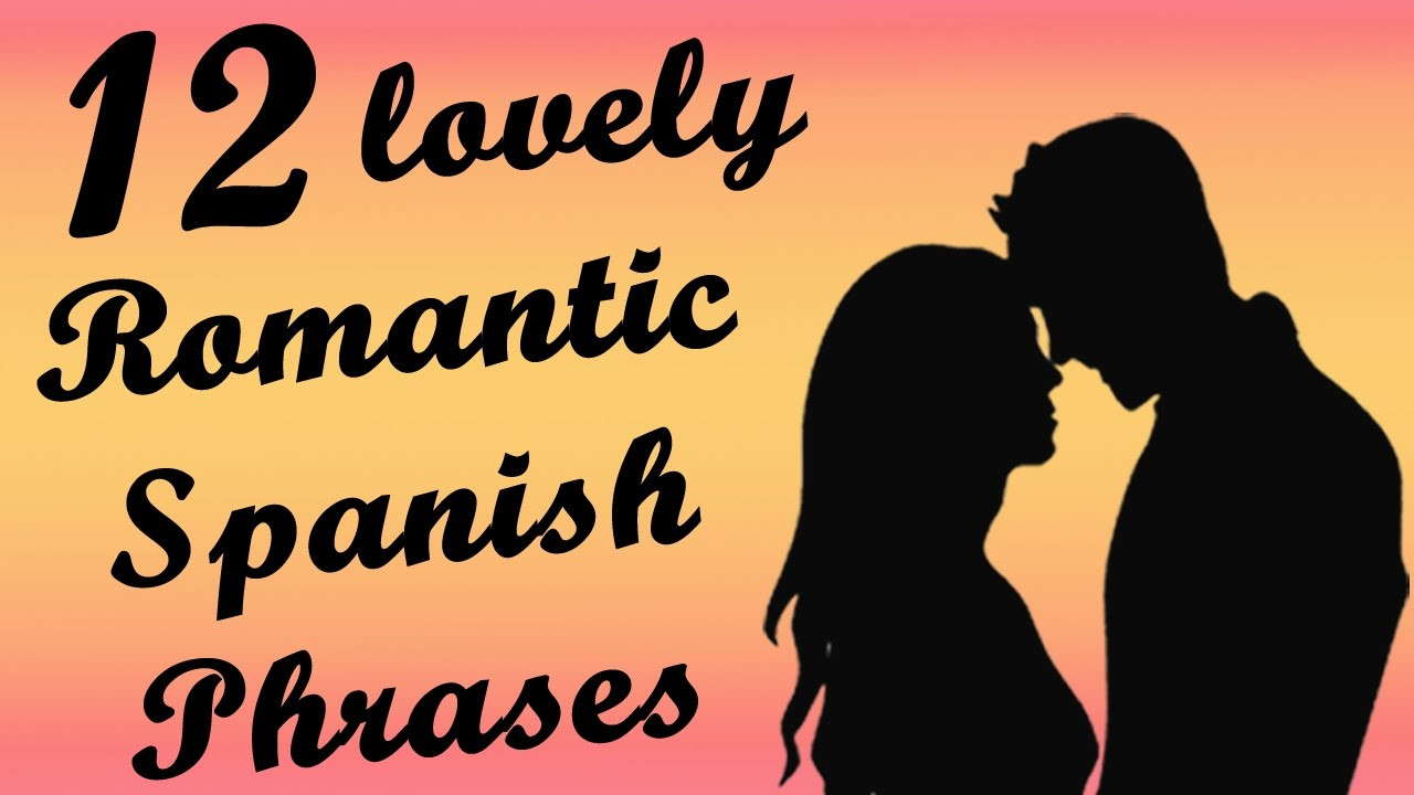 Romantic Quotes In Spanish  LEARN 12 SWEET ROMANTIC SPANISH PHRASES