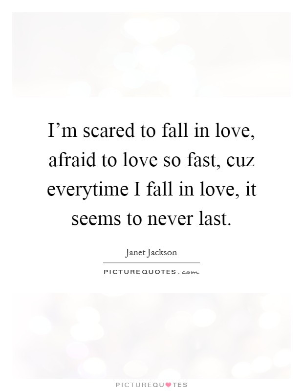 Scared To Love Quotes  Afraid To Fall Quotes & Sayings